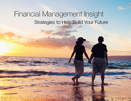 Financial Management Insight: Strategies to Help Build Your Future